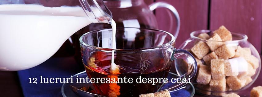 12 lucruri interesante despre ceai