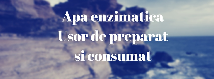 Apa enzimatica – usor de preparat si consumat