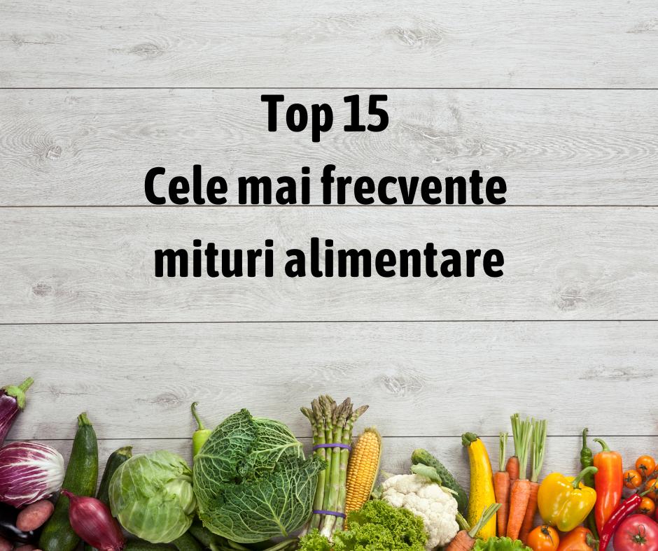 Top 15 Cele mai frecvente mituri alimentare