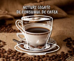 Mituri legate de consumul de cafea